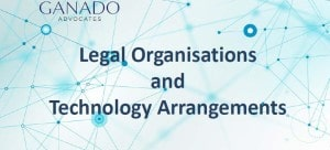 Legal Organisations and Technology Arrangements